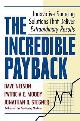 The Incredible Payback: Innovative Sourcing Solutions That Deliver Extraordinary Results 9780814417027