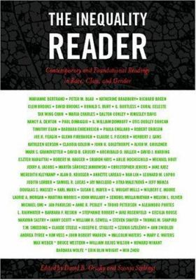 The Inequality Reader: Contemporary and Foundational Readings in Race, Class, and Gender 9780813343457