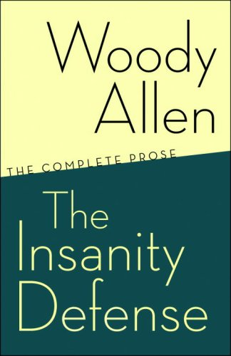The Insanity Defense: The Complete Prose 9780812978117