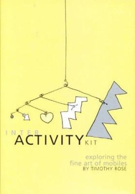 The Interactivity Kit: Exploring the Art of Mobiles [With 5 Mobile Pieces W/Wire Amatures, Desktop Stand and 48 Page Booklet] 9780811825634