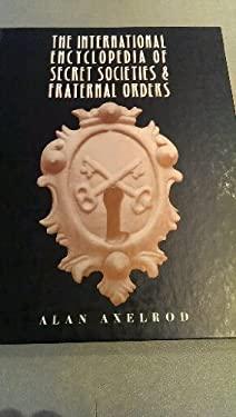 The International Encyclopedia of Secret Societies & Fraternal Orders 9780816023073