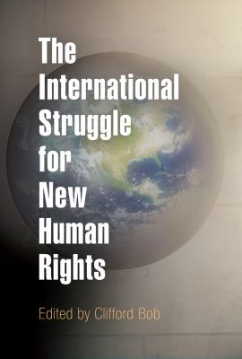 The International Struggle for New Human Rights 9780812221299