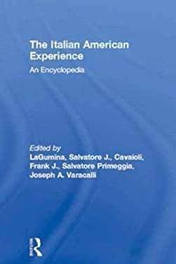 The Italian American Experience: An Encyclopedia 9780815307136