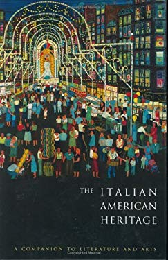 The Italian American Heritage: A Companion to Literature and Arts 9780815303800