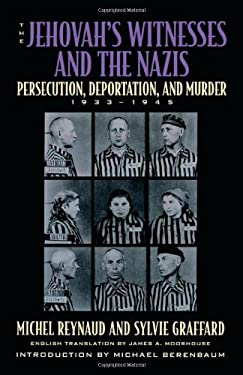 The Jehovah's Witnesses and the Nazis: Persecution, Deportation, and Murder, 1933-1945 9780815410768