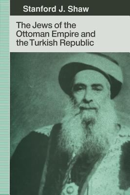 The Jews of the Ottoman Empire and the Turkish Republic 9780814779583