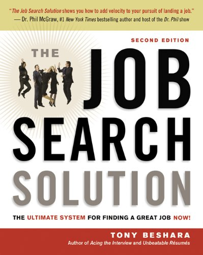 The Job Search Solution: The Ultimate System for Finding a Great Job Now! 9780814417997