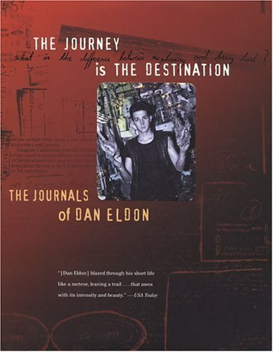 The Journey Is the Destination: The Journals of Dan Eldon 9780811815864