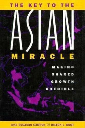The Key to the Asian Miracle: Making Shared Growth Credible 9780815713609