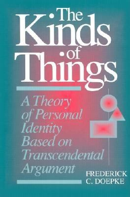 The Kinds of Things: A Theory of Personal Identity Based on Transcendental Argument 9780812693201
