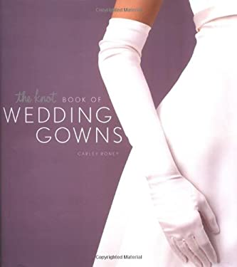 The Knot Book of Wedding Gowns 9780811832236