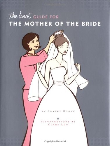 The Knot Guide for the Mother of the Bride 9780811846363