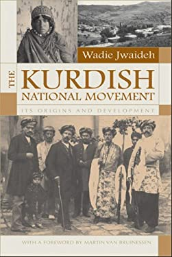 The Kurdish National Movement: Its Origins and Development 9780815630937