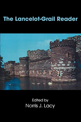 The Lancelot-Grail Reader: Selections from the Medieval French Arthurian Cycle 9780815334194