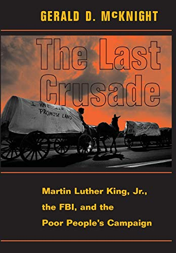 The Last Crusade: Martin Luther King JR., the FBI, and the Poor People's Campaign 9780813333847