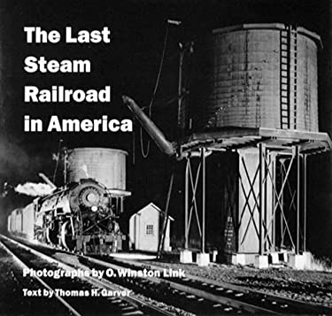 The Last Steam Railroad in America 9780810982017