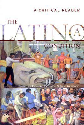 The Latinola Condition: A Critical Reader 9780814718940