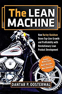 The Lean Machine: How Harley-Davidson Drove Top-Line Growth and Profitability with Revolutionary Lean Product Development 9780814413784