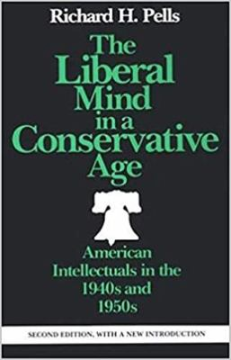 The Liberal Mind in a Conservative Age Liberal Mind in a Conservative Age Liberal Mind in a Conservative Age Liberal Mind in a Conservative Age Libera 9780819562258
