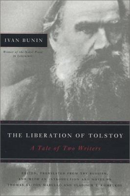 The Liberation of Tolstoy: A Tale of Two Writers 9780810117525