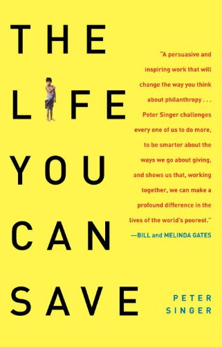 The Life You Can Save: How to Do Your Part to End World Poverty