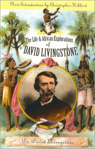 The Life and African Exploration of David Livingstone 9780815412083