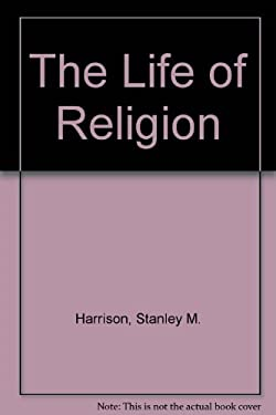 The Life of Religion: The Marquette University Symposium on the Nature of Religious Belief 9780819155580