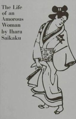 The Life of an Amorous Woman and Other Writings 9780811201872