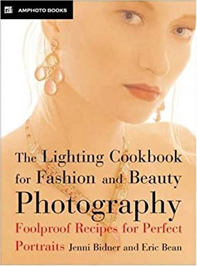 The Lighting Cookbook for Fashion and Beauty Photography: Foolproof Recipes for Perfect Portraits 9780817442316