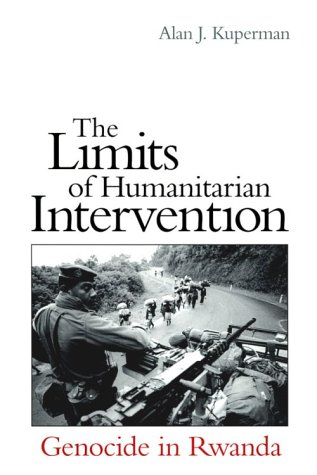 The Limits of Humanitarian Intervention: Genocide in Rwanda 9780815700852