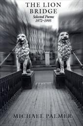 The Lion Bridge: Selected Poems 1972-1995 - Palmer, Michael