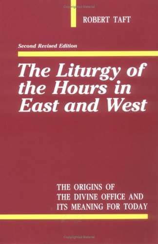 The Liturgy of the Hours in East and West 9780814614051