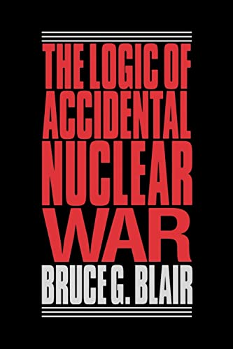 The Logic of Accidental Nuclear War 9780815709831