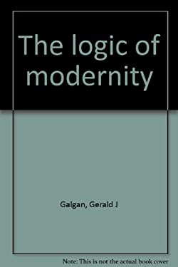 The Logic of Modernity 9780814729830