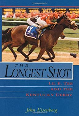 The Longest Shot: Lil E. Tee and the Kentucky Derby 9780813119564