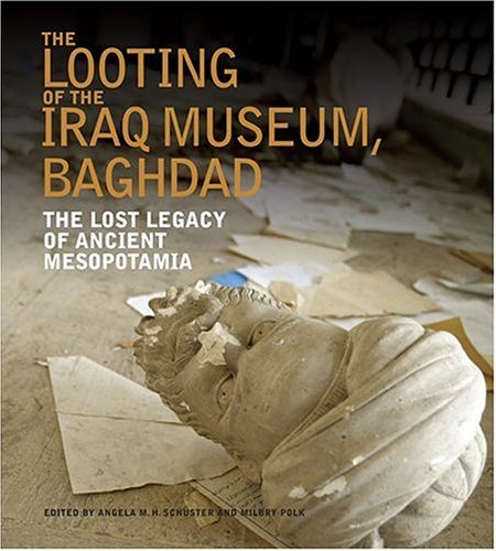 The Looting of the Iraq Museum, Baghdad: The Lost Legacy of Ancient Mesopotamia 9780810958722
