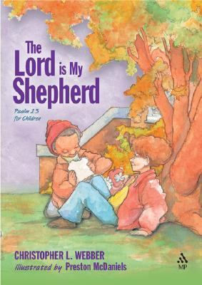The Lord Is My Shepherd: Psalm 23 for Children 9780819219862