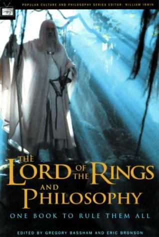 The Lord of the Rings and Philosophy: One Book to Rule Them All 9780812695458