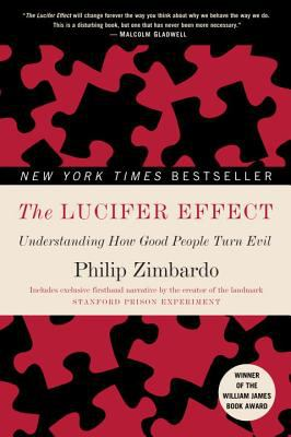 The Lucifer Effect: Understanding How Good People Turn Evil 9780812974447