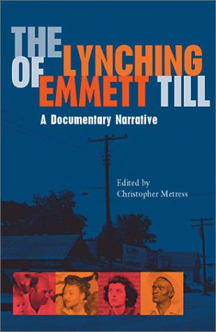 The Lynching of Emmett Till: A Documentry Narrative 9780813921228