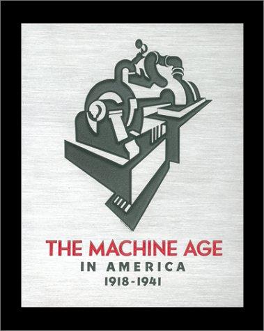 The Machine Age in America: 1918-1941 9780810914216