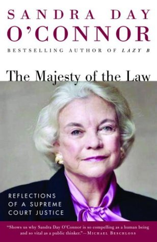 The Majesty of the Law: Reflections of a Supreme Court Justice 9780812967470