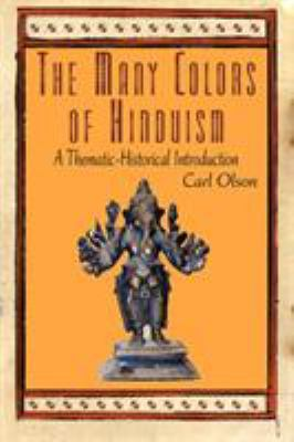 The Many Colors of Hinduism: A Thematic-Historical Introduction 9780813540689
