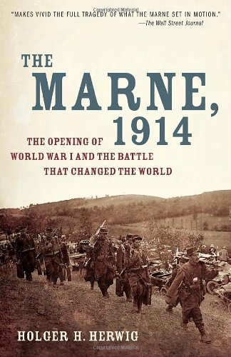 The Marne, 1914: The Opening of World War I and the Battle That Changed the World 9780812978292