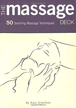The Massage Deck: 50 Soothing Massage Techniques 9780811836517