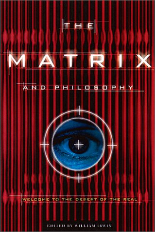 The Matrix and Philosophy: Welcome to the Desert of the Real 9780812695014