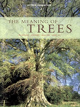 The Meaning of Trees: Botany - History - Healing - Love 9780811848985