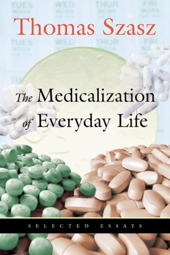 The Medicalization of Everyday Life: Selected Essays 9780815608677