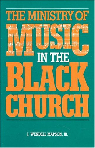 The Ministry of Music in the Black Church 9780817010577