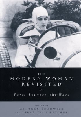 The Modern Woman Revisited: Paris Between the Wars 9780813532929